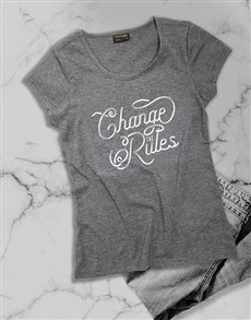 gifts: Change The Rules Ladies T Shirt!